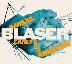 Jazz : Early in the morning, Samuel Blaser